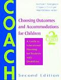 Choosing Outcomes & Accommodations for Children COACH A Guide to Educational Planning for Students with Disabilities