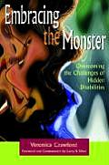 Embracing the Monster Overcoming the Challenges of Hidden Disabilities