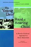 Young Deaf or Hard of Hearing Child A Family Centered Approach to Early Education
