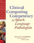 Clinical Computing Competency for Speech-language Pathologists (04 Edition)