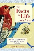 Facts of Life... and More: Sexuality and Intimacy for People With Intellectual Disabilities (07 Edition)