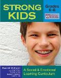 Strong Kids- Grades 6-8: A Social and Emotional Learning Curriculum (Strong Kids Curricula)