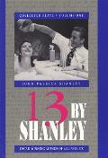 Thirteen by Shanley (Thirteen by Shanley)