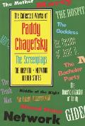 The Collected Works of Paddy Chayefsky: The Screenplays Volume 2: The Hospital, Network, Altered States