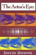 Actors Eye Seeing & Being Seen