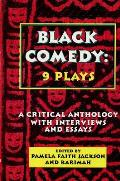 Black Comedy: 9 Plays: A Critical Anthology with Interviews and Essays