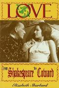 Love from Shakespeare to Coward: An Enlightening Entertainment
