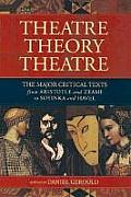 Theatre / Theory / Theatre : Major Critical Texts (00 Edition)