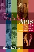 Forbidden Acts Pioneering Gay & Lesbian Plays of the 20th Century
