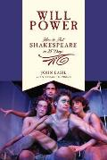 Will Power How to Act Shakespeare in 21 Days