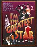 Im the Greatest Star Broadways Top Musical Legends from 1900 to Today