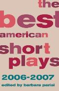The Best American Short Plays 2006-2007 (Best American Short Plays)