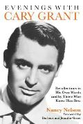 Evenings with Cary Grant Recollections in His Own Words & by Those Who Knew Him Best