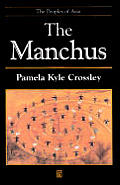The Manchus (Peoples of Asia)