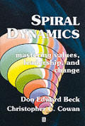 Spiral Dynamics Mastering Values Leaders