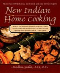 New Indian Home Cooking: More Than 100 Delicioius, Nutritional, and Easy Low-Fat Recipes!