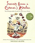 Secrets from a Caterers Kitchen The Indispensable Guide for Planning a Party