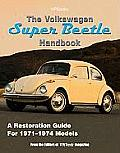 The Volkswagen Super Beetle Handbookhp1483: How to Restore, Maintain and Repair Your VW Super Beetle, Covers All Models 1971 to 1974
