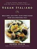 Vegan Italiano: Meat-Free, Egg-Free, Dairy-Free Dishes from the Sun-Drenched Regions of Italy