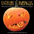 Extreme Pumpkins Diabolical Do It Yourself Designs to Amuse Your Friends & Scare Your Neighbors