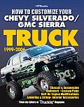 How to Customize Your Chevy Silverado GMC Sierra Truck 1999 2006 Chassis & Suspension Bodywork Custom Paint Bolt On Engine Modifications Low