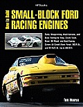 How to Build Small-Block Ford Racing Engines: Parts, Blueprinting, Modifications, and Dyno Testing for Drag, Circle Track, Road, Off-Road, and Boat Ra