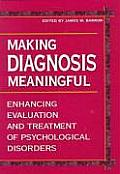 Making Diagnosis Meaningful Enhancing Evaluation & Treatment of Psychological Disorders