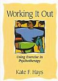 Working It Out Using Exercise in Psychotherapy