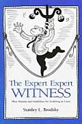Expert Expert Witness More Maxims & Guidelines for Testifying in Court