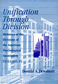Histories of the Divisions of the American Psychological Association #04: Unification Through Division
