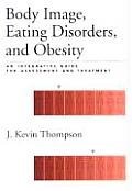 Body Image, Eating Disorders, and Obesity: An Integrative Guide for Assessment and Treatment