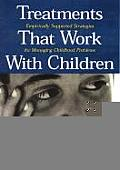Treatments That Work with Children Empirically Supported Strategies for Managing Childhood Problems