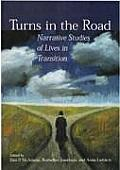 Turns in the Road : Narrative Studies of Lives in Transition (02 Edition)
