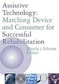 Assistive Technology Matching Device & Consumer for Successful Rehabilitation