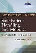 Implementation Guide to the Safe Patient Handling and Mobility: Interprofessional National Standards
