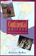 Continental Drifter Dispatches from the Uttermost Parts of the Earth