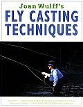 Joan Wulffs Fly Casting Techniques