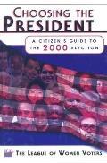 Choosing The President 2000 A Citizens G