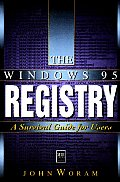 The Windows 95 Registry: A Survival Guide for Users