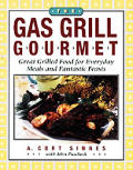 Gas Grill Gourmet Great Grilled Food For