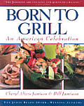 Born To Grill An American Celebration