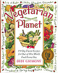 Vegetarian Planet 350 Big Flavor Recipes for Out of This World Food Every Day