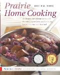 Prairie Home Cooking: 400 Recipes That Celebrate the Bountiful Harvests, Creative Cooks, and Comforting Foods of the American Heartland (America Cooks) Cover
