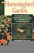 Hummingbird Garden Turning Your Garden Window Box or Backyard Into a Beautiful Home for Hummingbirds