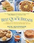Best Quick Breads 150 Recipes for Muffins Scones Shortcakes Gingerbreads Cornbreads Coffeecakes & More