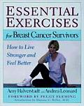 Essential Exercises for Breast Cancer Survivors How to Live Stronger & Feel Better