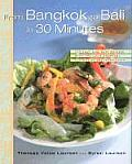 From Bangkok to Bali in 30 Minutes 165 Fast & Easy Recipes with the Lush Tropical Flavors of Southeast Asia & the South Seas Islands