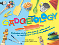 Gadgetology: Kitchen Fun with Your Kids, Using 35 Cooking Gadgets for Simple Recipes, Crafts, Games, and Experiments Cover