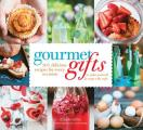 Gourmet Gifts: 100 Delicious Recipes for Every Occasion to Make Yourself and Wrap with Style (Non) Cover