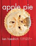Apple Pie: 100 Delicious and Decidedly Different Recipes for America's Favorite Pie Cover